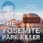 Cary Stayner: The True Story of The Yosemite Park Killer, Jack Rosewood