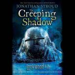 Lockwood & Co. The Creeping Shadow, Jonathan Stroud