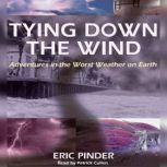 Tying Down the Wind, Eric Pinder