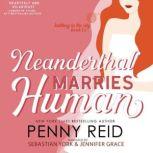 Neanderthal  Marries Human, Penny Reid