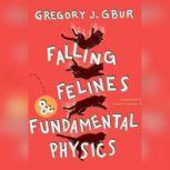 Falling Felines and Fundamental Physics, Gregory J. Gbur