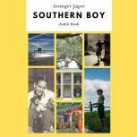 Southern Boy: Growing up on the Mississippi Gulf Coast Growing up on the Mississippi Gulf Coast in the 1920-30s, Armiger Jay Jagoe