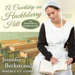 A Courtship on Huckleberry Hill, Jennifer Beckstrand