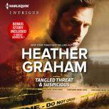 Tangled Threat & Suspicious, Heather Graham