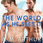 The World As He Sees It, A. M. Arthur