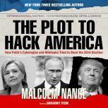 The Plot to Hack America, Malcolm Nance