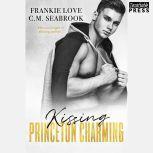 Kissing Princeton Charming The Princeton Charming Series, Book One, Frankie Love