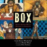 Box Henry Brown Mails Himself to Freedom, Carole Boston Weatherford