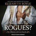 Have You Any Rogues? A Rhymes With Love Novella, Elizabeth Boyle
