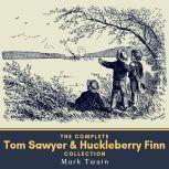 The Complete Tom Sawyer & Huckleberry Finn Collection, Mark Twain