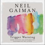 Trigger Warning Short Fictions and Disturbances, Neil Gaiman