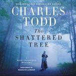 The Shattered Tree A Bess Crawford Mystery, Charles Todd