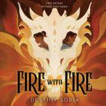 Fire with Fire, Destiny Soria