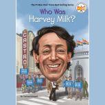 Who Was Harvey Milk?, Corinne A. Grinapol