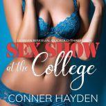 Sex Show at the College Lesbian Bisexual Cuckold Threeesome, Conner Hayden