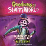 Revenge of the Invisible Boy, R.L. Stine