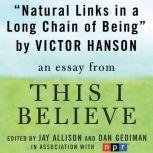 """Natural Links in a Long Chain of Being A """"This I Believe"""" Essay, Victor Davis Hanson"""