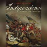 Independence The Struggle to Set America Free, John Ferling