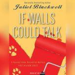 If Walls Could Talk, Juliet Blackwell
