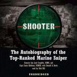 Shooter The Autobiography of the Top-Ranked Marine Sniper, Gunnery Sgt. Jack Coughlin, USMC, and Capt. Casey Kuhlman, USMCR, with Donald A. Davis
