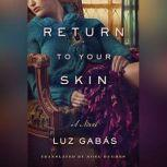 Return to Your Skin, Luz Gabas