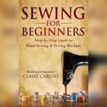 Sewing for Beginners Step-by-Step Guide to Hand Sewing & Sewing Machine (Knitting for Beginners), Claire Caruso