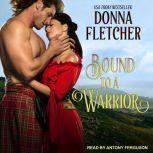 Bound to a Warrior, Donna Fletcher