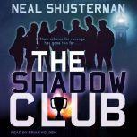 The Shadow Club, Neal Shusterman