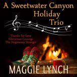 A Sweetwater Canyon Holiday Trio, Maggie Lynch