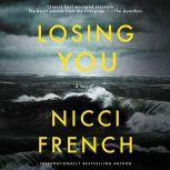 Losing You A Novel, Nicci French