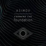 Forward the Foundation, Isaac Asimov
