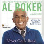 Never Goin' Back Winning the Weight-Loss Battle For Good, Al Roker