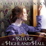 A Refuge at Highland Hall, Carrie Turansky
