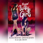 Around the Way Girls, La Jill Hunt; Angel M. Hunter; Dwayne S. Joseph