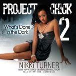 Project Chick II Whats Done in the Dark, Nikki Turner
