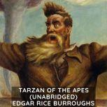 Tarzan of the Apes (Unabridged), Edgar Rice Burroughs