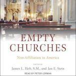 Empty Churches Non-Affiliation in America, James L. Heft