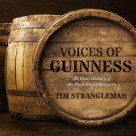 Voices of Guinness An Oral History of the Park Royal Brewery, Tim Strangleman