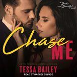 Chase Me, Tessa Bailey