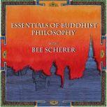 Essentials of Buddhist Philosophy with Bee Scherer, Bee Scherer