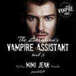 The Librarian's Vampire Assistant, Book 3, Mimi Jean Pamfiloff