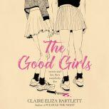 The Good Girls, Claire Eliza Bartlett