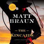 The Kincaids, Matt Braun