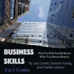 Business Skills What You Wish You Had Known Before You Started a Business, Charles Jensen