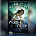 Waking the Witch, Kelley Armstrong