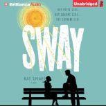 Sway, Kat Spears