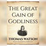 The Great Gain of Godliness, Thomas Watson