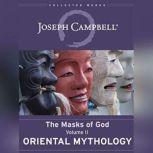 Oriental Mythology The Masks of God, Volume II, Joseph Campbell
