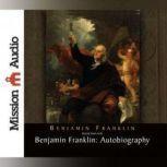 Benjamin Franklin: Autobiography, Benjamin  Franklin