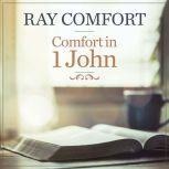 Comfort in 1 John, Ray Comfort